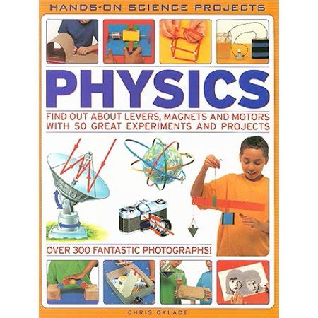 Physics : Find Out about Levers, Magnets and Motors with